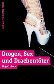 Drogen, Sex und Drachentöter
