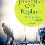Replay – The Dwarves of Death von Jonathan Coe