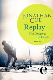 Replay - The Dwarves of Death von Jonathan Coe