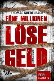 5 Millionen Lösegeld von Thomas Kredelbach