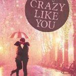 Crazy like you von Skylar Grayson