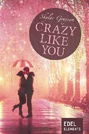 Crazy like you von Skylar Grayson