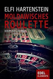 Moldawisches Roulette von Elfi Hartenstein
