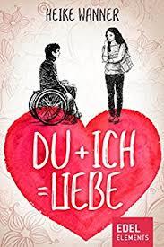Du+Ich=Liebe - Die Geschichte von Ben und Nika von Heike Wanner