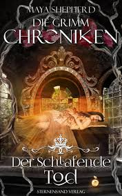 Der schlafende Tod - Die Grimm-Chroniken 3 von Maya Shepherd