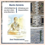 Nichtalltägliches aus dem Leben eines Beamten:Einladung Klassentreffen von Martin Schörle