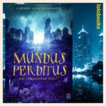 Mundus Perditus - Die vergessene Welt von Carmen Gerstenberger