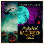 Highschool Halloween 1 & 2 von Sandra Pulletz