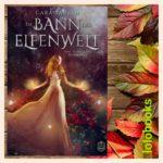 Im Bann der Elfenwelt - Das Schicksal deiner Seele von Cara Yarash