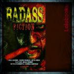 Badass Fiction von Michael Merhi