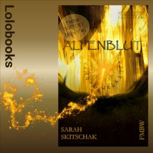 Alfenblut von Sarah Skitschak