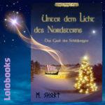 Unter dem Licht des Nordsterns - Das Grab der Schildjungfer von Marc Short