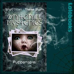 Whitehill Mysteries - Das Puppenspiel von Thalea Storm
