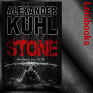 Stone - Gerchtigkeit gibt es nur in der Hölle 1 von Alexander Kühl