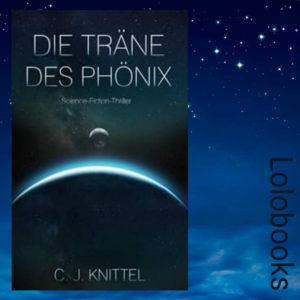 Die Träne des Phönix von C. J. Knittel