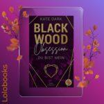 Blackwood Obsession - Du bist mein von Kate Dark