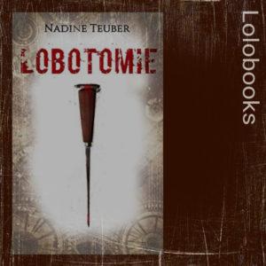 Lobotomie von Nadine Teuber