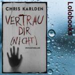 Vertrau dir (nicht) von Chris Karlden