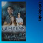 Oliver Bain und die Siegel Merlins von Kian Talyn
