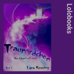Traumzeichen - Wer träumt mit mir? -Band 1 von Lara Kessing