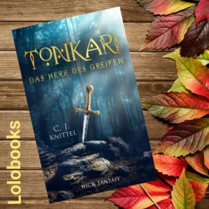 Tonkari - Das Herz des Greifen von C. J. Knittel