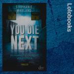 You Die Next - Du kannst dich nicht verstecken von Stephanie Marland
