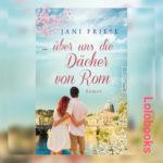 …über uns die Dächer von Rom von Jani Friese