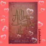 Alles außer dir - Nicky und Liam 1 von Nina Miller