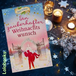 Ein zauberhafter Weihnachtswunsch von Jani Friese
