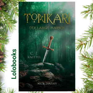 Tonkari 2 - Der lange Marsch von C. J. Knittel