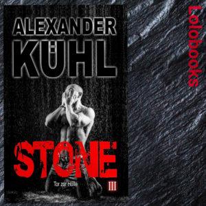Stone 3 - Tor zur Hölle von Alexander Kühl