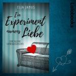 Ein Experiment namens Liebe von Elja Janus