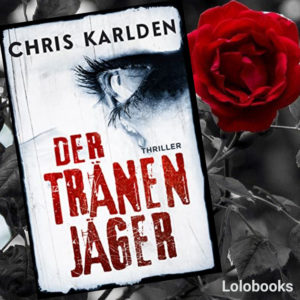 Der Tränenjäger von Chris Karlden